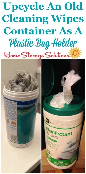 Upcycle and reuse an old cleaning wipes container to hold a few plastic grocery bags for reuse in your kitchen or bathroom {featured on Home Storage Solutions 101} #BathroomOrganization #KitchenOrganization #OrganizingTips