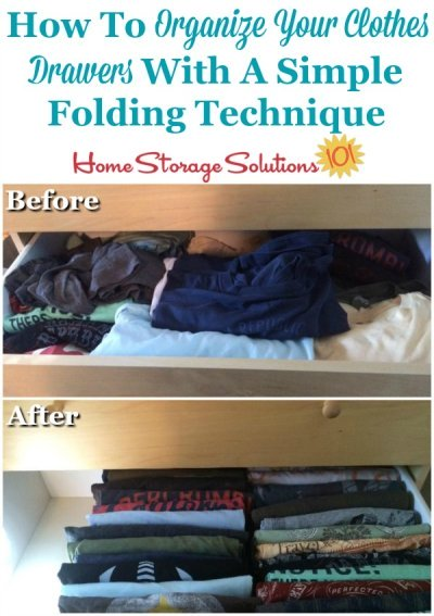 How to organize your clothes drawers with a simple folding technique, with lots of pictures from readers who've implemented this trick with amazing results {on Home Storage Solutions 101}