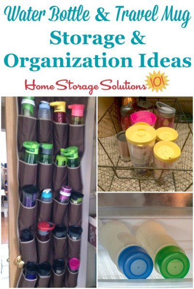 Travel mug and water bottle storage and organization ideas, to keep these items corralled and from overtaking your kitchen cabinets {on Home Storage Solutions 101} #KitchenStorage #StorageSolutions #KitchenOrganization