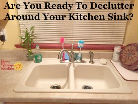 Are you ready to declutter around your kitchen sink? If so, here's instructions for how to do it, including lots of pictures from real people who've done this #Declutter365 mission {on Home Storage Solutions 101}