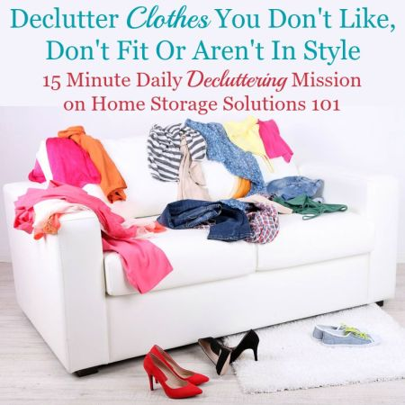Gain momentum with getting rid of clothing clutter by decluttering clothes you don't like, don't fit, or aren't in style {one of the #Declutter365 missions on Home Storage Solutions 101}
