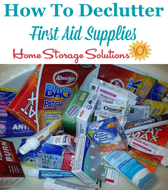 How to declutter expired and old first aid kit supplies and over the counter medications {one of the #Declutter365 missions on Home Storage Solutions 101} #Declutter #Decluttering