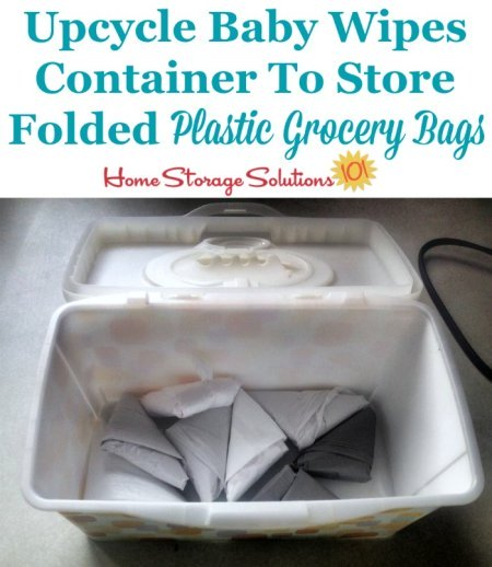 Use a baby wipes container to store your plastic shopping bags, after they've been folded {featured on Home Storage Solutions 101} #Repurposed #OrganizingTips #HomeOrganization