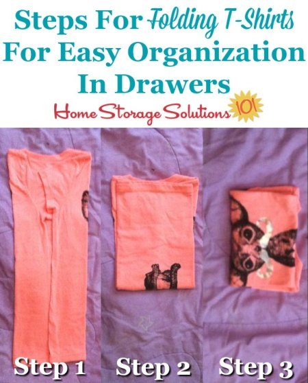 Steps for folding t-shirts for easy organization in drawers {on Home Storage Solutions 101} #FoldingShirts #FoldShirts #HowToFold