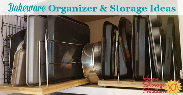 Bakeware organizer and storage ideas for your kitchen, with lots of real life examples of what really works {on Home Storage Solutions 101}