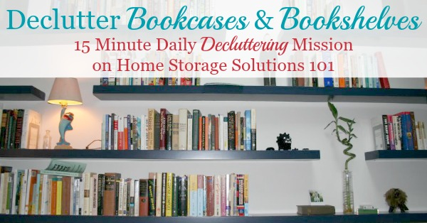How to #declutter bookcases and bookshelves in your home, of both books and other items {on Home Storage Solutions 101} #Decluttering #BookOrganization