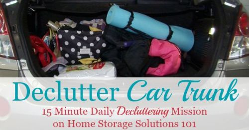 How to declutter your car trunk, and list of possible items to store in your trunk for both emergencies and for convenience {part of the Declutter 365 missions on Home Storage Solutions 101}