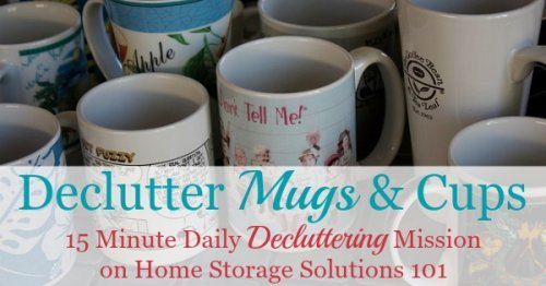 How to #declutter coffee mugs and other cups {15 minute #Declutter365 mission on Home Storage Solutions 101}