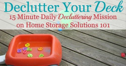 How to declutter your deck so you can enjoy it to its fullest again with friends and family {part of the #Declutter365 missions on Home Storage Solutions 101}