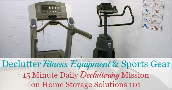 How to declutter fitness equipment and sports gear from your home, plus ideas of what to do with it once you've decided to get rid of it {#Declutter365 mission on Home Storage Solutions 101}