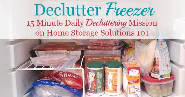 How to #declutter your freezer, including list of freezer storage times to help you know when food should be tossed {part of the #Declutter365 missions on Home Storage Solutions 101} #Decluttering