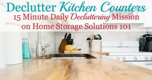 How to declutter kitchen counters and make it a habit {part of the daily 15 minute declutter missions on Home Storage Solutions 101}