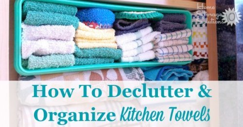 How to declutter and organize kitchen towels {on Home Storage Solutions 101}
