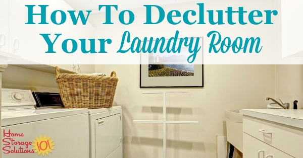 How to #declutter your laundry room, with tips and before and after photos from readers who've done this #Declutter365 mission {on Home Storage Solutions 101} #LaundryRoom