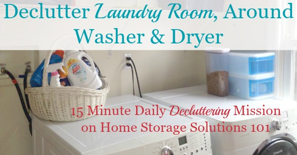 How to #declutter your laundry room, around the washer and dryer, and then all around the room {on Home Storage Solutions 101} #DeclutterLaundryRoom #LaundryRoomOrganization
