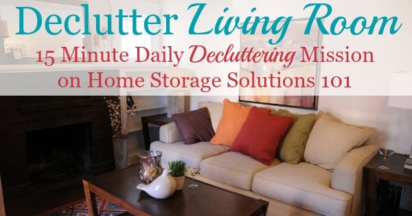 How to declutter your living room 15 minutes at a time {one of the Declutter 365 missions on Home Storage Solutions 101}