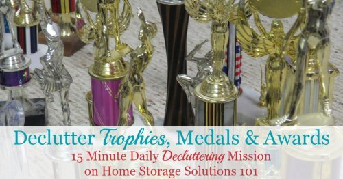 How to declutter old trophies, medals and other awards from your home, including how to get rid of these sentimental items through donation and recycling {one of the #Declutter365 missions on Home Storage Solutions 101}