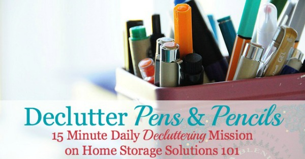 How to declutter pens and pencils {a #Declutter365  mission on Home Storage Solutions 101}