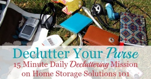 How to declutter your purse, make it a habit, and a checklist of purse essentials you should keep in your handbag {one of the Declutter 365 missions on Home Storage Solutions 101}