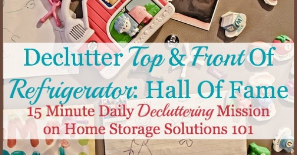 Take the quick #declutter your refrigerator front and top mission on Home Storage Solutions 101's #Declutter365 mission! #Decluttering