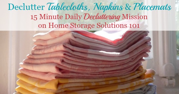 How to declutter tablecloths, napkins and placemats {part of the Declutter 365 missions on Home Storage Solutions 101}