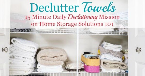 How to declutter towels and washcloths in your bathroom or linen closet, including guidelines for how many towels you should keep for each family member, plus ideas for what to do with the towels you declutter {on Home Storage Solutions 101}