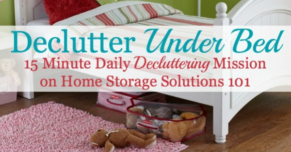 Declutter 365 mission to declutter under your kids' bed as part of decluttering and organizing their bedrooms {on Home Storage Solutions 101}