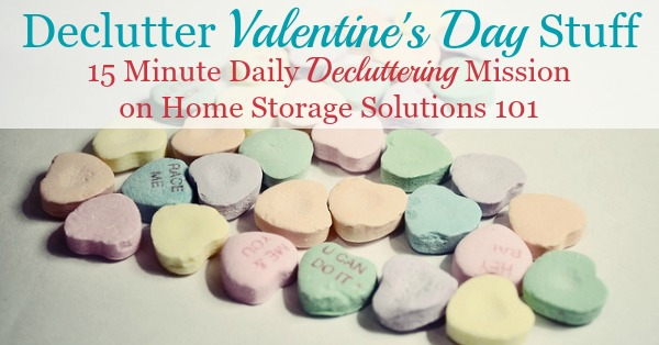 If you've decorated your home for Valentine's day, make sure that after the holiday is over you put up your decorations after a reasonable time, after decluttering anything you don't want to keep for next year {#Declutter365 mission on Home Storage Solutions 101}