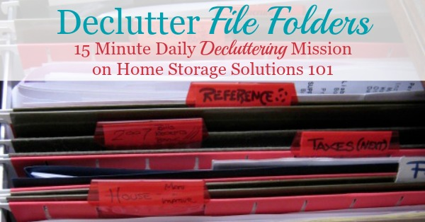 How to declutter file clutter 15 minutes at a time, to clear out your file drawer or cabinet of old papers and make room for the stuff you really do need to file in there now {on Home Storage Solutions 101}
