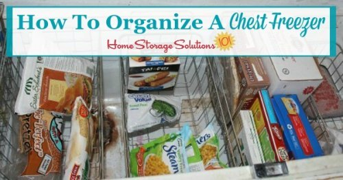 Practical real life ideas and solutions for how to #organize your chest freezer {on Home Storage Solutions 101} #OrganizingTips #KitchenOrganization