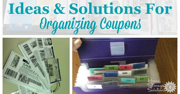 Real life ideas and solutions for #organizing #coupons as shown by readers, for those who coupon a little or a lot, and those who clip and those who instead file inserts {on Home Storage Solutions 101} #Couponing