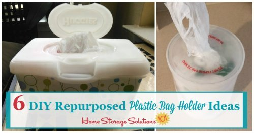 Six DIY ideas for repurposing common containers in your home to make plastic bag holders and dispensers {on Home Storage Solutions 101}