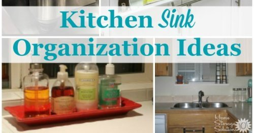 Kitchen sink organization ideas to keep the top of your sink clear and supplies easy to use while still clutter free {on Home Storage Solutions 101}