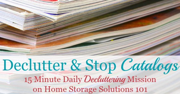 How to declutter catalogs from your home and stop them from returning if you don't want them {a #Declutter365 mission on Home Storage Solutions 101}