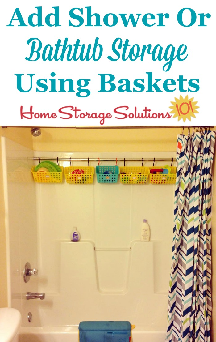 Add storage to your shower or bathtub with a tension rod, baskets and hooks, which can be used for storing bath toys, personal care products or anything else you need {featured on Home Storage Solutions 101}
