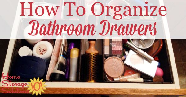 How to organize bathroom drawers, including storage solutions and organizers {on Home Storage Solutions 101}