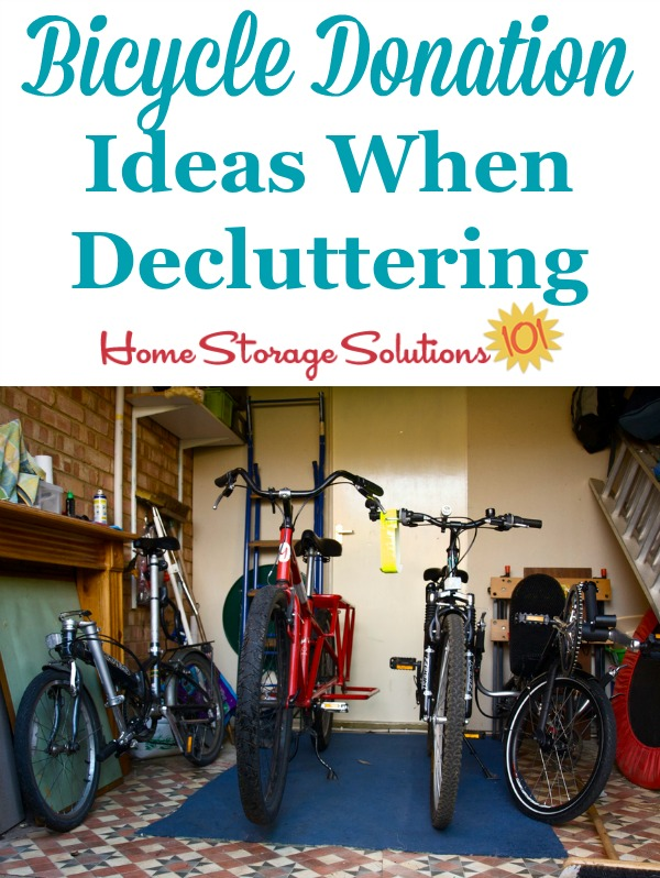 Ideas for bicycle donation when decluttering, so you can feel good about what happens to your bikes, trikes and similar items while making more space in your home and garage {on Home Storage Solutions 101}