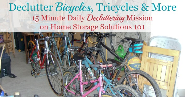#Declutter365 mission to declutter bikes, trikes, big wheels and similar items from your garage, and then providing lots of bicycle donation ideas to make sure these items get used by someone even if you're not anymore {on Home Storage Solutions 101}