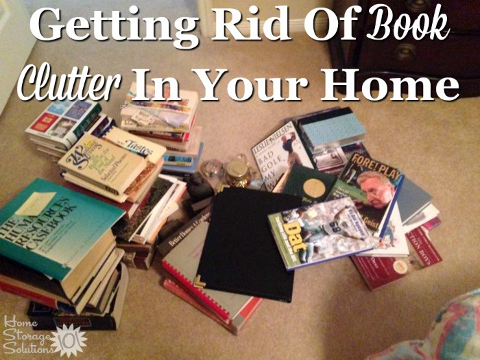 How to get rid of book #clutter in your home, including 5 questions to ask yourself when #decluttering {on Home Storage Solutions 101} #BookClutter