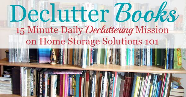How to get rid of book clutter, including 5 questions to ask when you #declutter books {part of the #Declutter365 missions on #HomeStorageSolutions101}