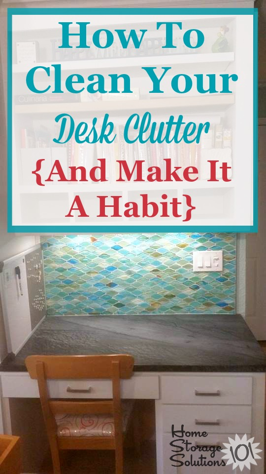 How to clear your desk of clutter, and then keep it that way with simple habits {on Home Storage Solutions 101}