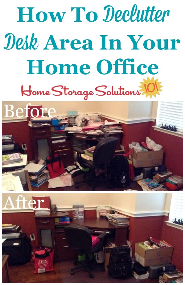 How to declutter your desk area in your home office, and then keep it that way {on Home Storage Solutions 101}