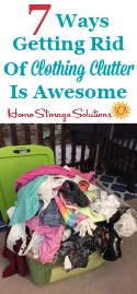 7 Ways Getting Rid Of Clothing Clutter Is Awesome