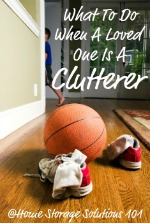 What To Do When A Loved One Is A Clutterer And Is Messy