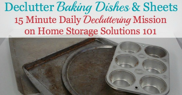 How to #declutter bakeware, including baking dishes and sheets {#Declutter365 mission on Home Storage Solutions 101} #KitchenOrganization
