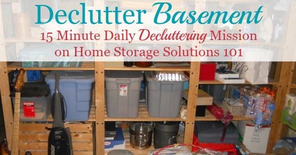 How to #declutter your basement with step by step instructions to make it less overwhelming, and also so you don't make a huge mess in the process {on Home Storage Solutions 101} #Declutter365 #BasementOrganization