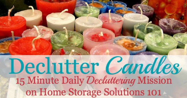 Declutter candles, including candle collections, plus an idea for repurposing old candle jars {part of the Declutter 365 missions on Home Storage Solutions 101}