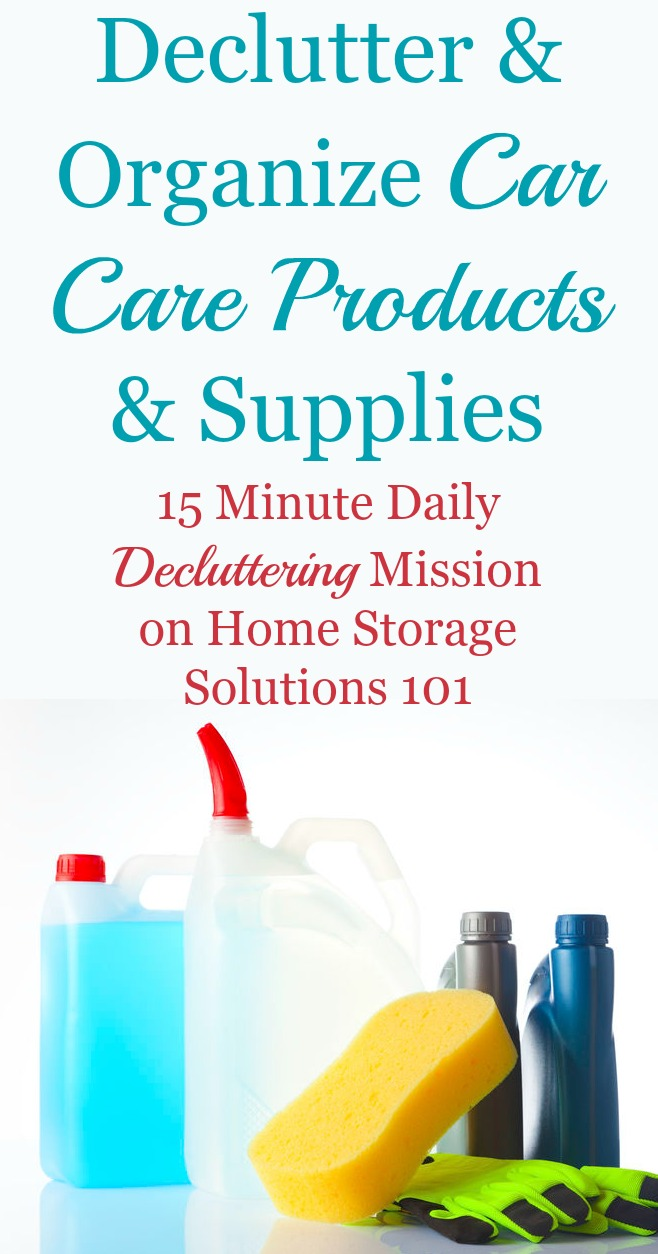 Quick #Declutter365 mission to declutter car care products and auto supplies, plus tips for proper and safe disposal {on Home Storage Solutions 101}