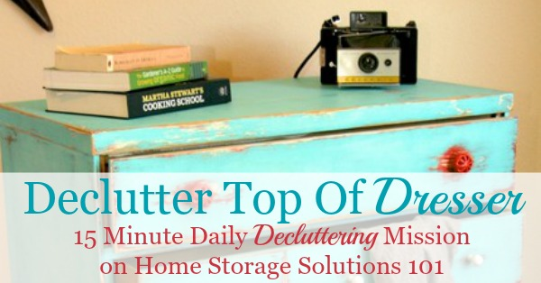 How to #declutter your dresser top, plus lots of before and after photos from readers who've done this #decluttering task {one of the #Declutter365 missions on Home Storage Solutions 101}