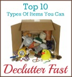 Top 10 Types Of Items You Can Declutter Fast